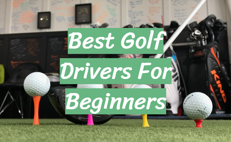 5 Best Golf Drivers For Beginners