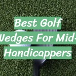 Best Golf Wedges For Mid-Handicappers