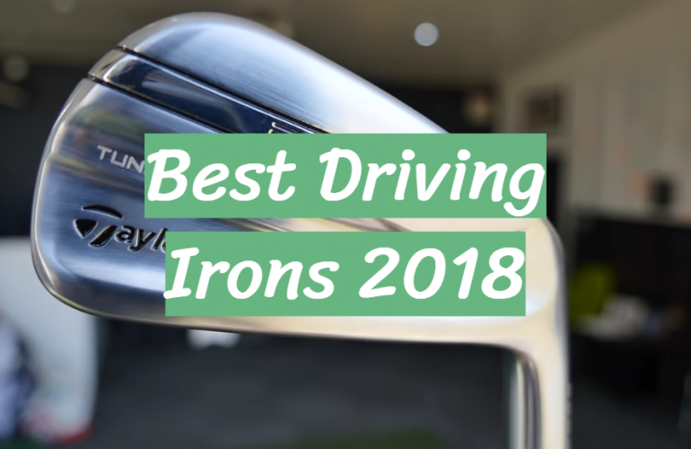 5 Best Driving Irons 2018