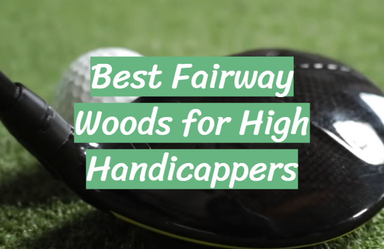 5 Best Fairway Woods for High Handicappers