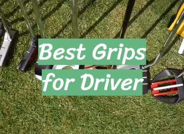 Best Grips for Driver