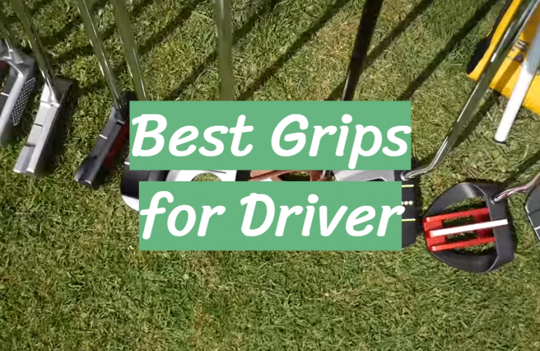 5 Best Grips for Driver