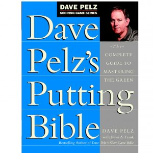 Dave Pelzs Putting Bible
