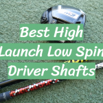 Best High Launch Low Spin Driver Shafts