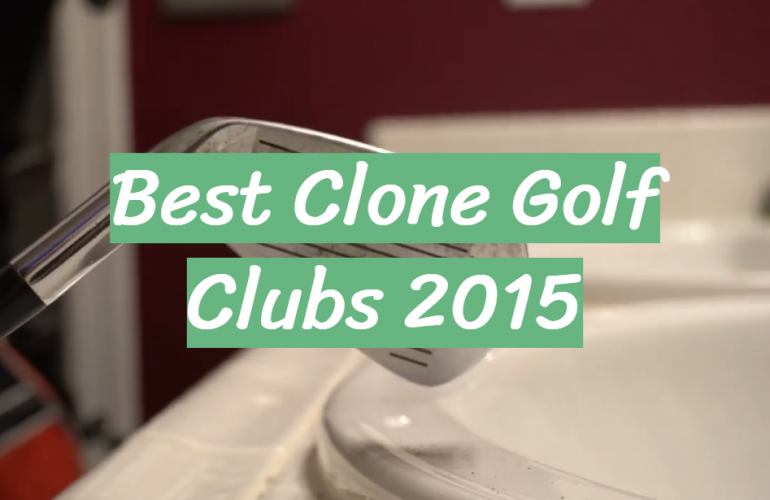 5 Best Clone Golf Clubs 2015
