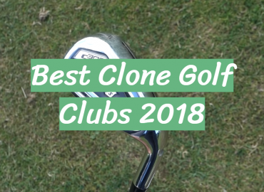 Best Clone Golf Clubs 2018