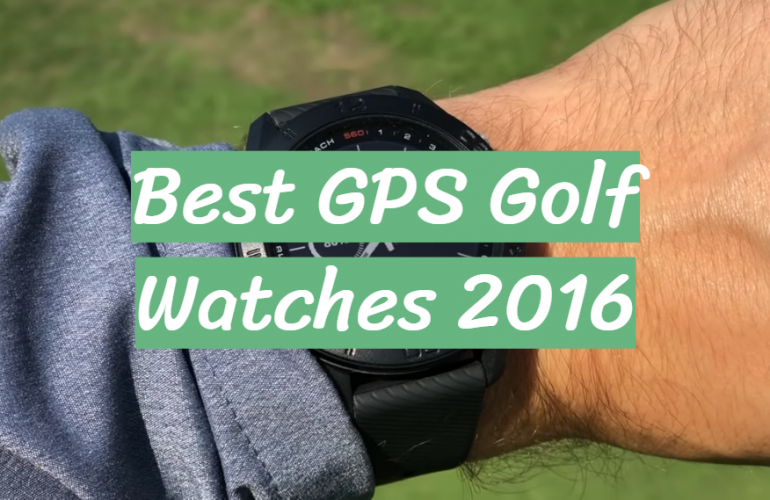 5 Best GPS Golf Watches 2016