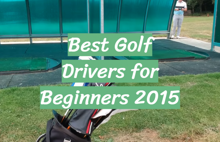 5 Best Golf Drivers for Beginners 2015