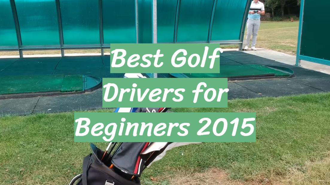 Best Golf Drivers for Beginners 2015
